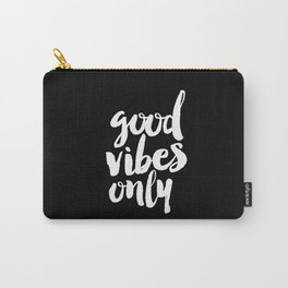 Good Vibes Only black and white monochrome typography poster design bedroom wall art home decor Carry-All Pouch