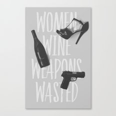 Wine, Women, Weapons: Elegantly Wasted Canvas Print