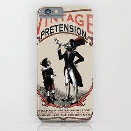 Ye Oldé Vintage Pretension iPhone Case