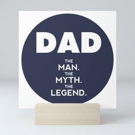 DAD, The Man, The Myth, The Legend, father sticker, navy blue version Mini Art Print