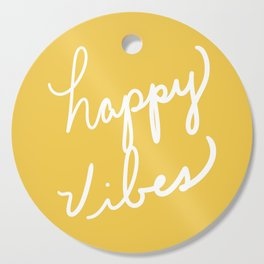 Happy Vibes Yellow Cutting Board