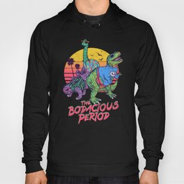 The Bodacious Period Hoody