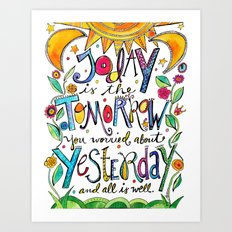 Today is the Tomorrow Art Print