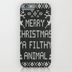 Merry Christmas Ya Filthy Animal iPhone 6s Slim Case
