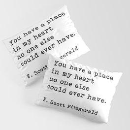 You Have A Place In My Heart, F. Scott Fitzgerald, Quote Pillow Sham