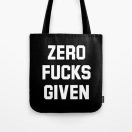 Zero Fucks Given (Black & White) Tote Bag