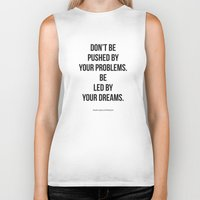 waldo Biker Tanks featuring Don't be pushed by your problems. Be led by your dreams. Quote by Ralph Waldo Emmerson by Amen