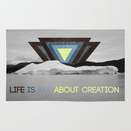 Life is all about creation Rug