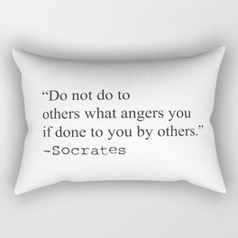 """""""Do not do to others what angers you if done to you by others."""" Rectangular Pillow"""
