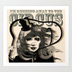 I'm Running Away to the Circus Art Print