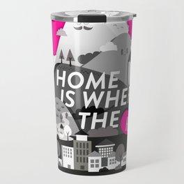 Home is Where the Heart is Travel Mug
