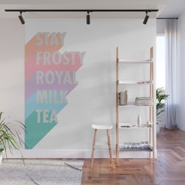 Stay Frosty Royal Milk Tea - Typography Wall Mural