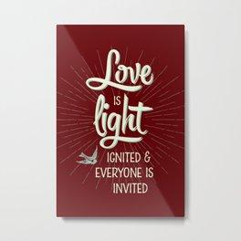 Love is Light Metal Print