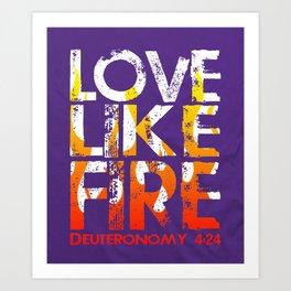 Love Like Fire Art Print