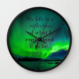 Life is a reflection of what I envision Wall Clock