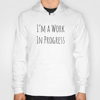 decal Hoodies featuring I'm A Work In Progress by Charlene McCoy