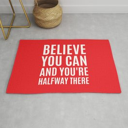 BELIEVE YOU CAN AND YOU'RE HALFWAY THERE (Red) Rug
