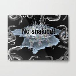 No snaking! Metal Print