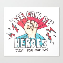 We can be Heroes - Bowie Canvas Print