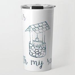 It is 'well' with my soul // Tara Travel Mug