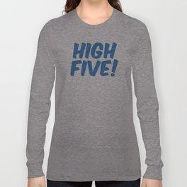 High Five! Long Sleeve T-shirt