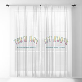 Truth Hurts Sheer Curtain