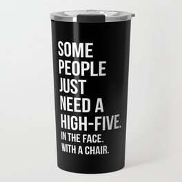 Need A High-Five Funny Quote Travel Mug