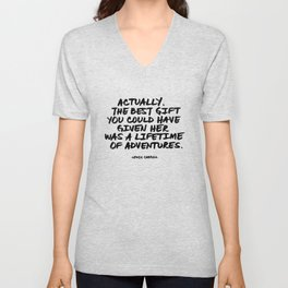 'Actually, the best gift you could have given her was a lifetime of adventures.' Lewis Carroll Quote Unisex V-Neck