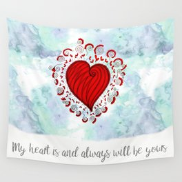 My heart is and always will be yours Wall Tapestry