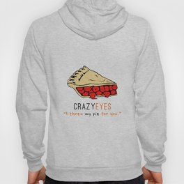 Crazy Eyes | I thew my pie for you | OITNB Hoody
