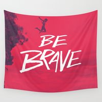 brave Wall Tapestries featuring Be Brave by Zeke Tucker