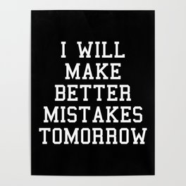 Better Mistakes Funny Quote Poster