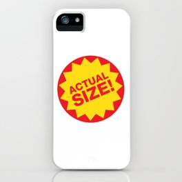Actual Size iPhone Case