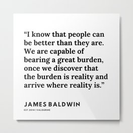 79   |James Baldwin Quotes |  200626 | Black Writers | Motivation Quotes For Life Metal Print