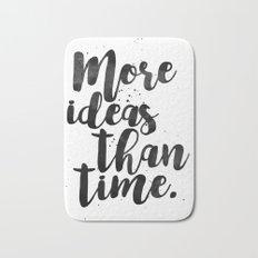 More Ideas Than Time Bath Mat