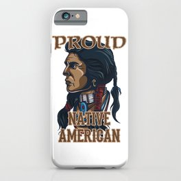Proud Native American iPhone Case