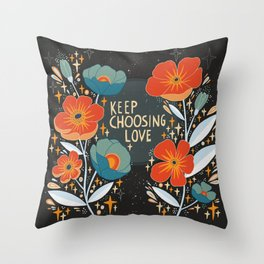 Keep choosing love Throw Pillow