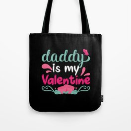 Daddy is My Love Valentine's Day Gift Tote Bag