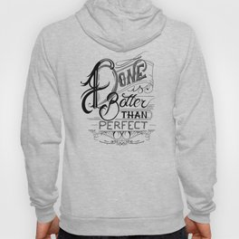 Done is better than perfect Hoody