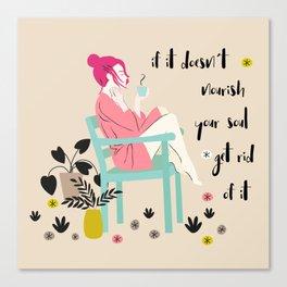 nourish your soul Canvas Print