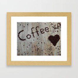 Love Coffee in Beans - Cafe or Kitchen Decor Framed Art Print
