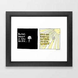 Do Not Doubt in the Dark Framed Art Print