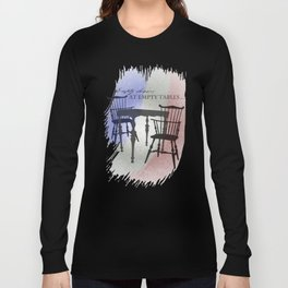 Empty Chairs at Empty Tables Long Sleeve T-shirt