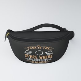 Yoga is the space where flower blossoms Fanny Pack