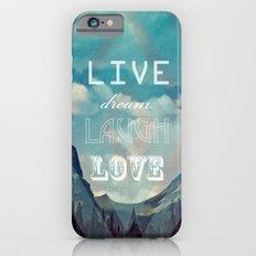 LiveDreamLaughLove iPhone 6s Slim Case