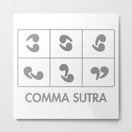 COMMA SUTRA Metal Print