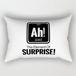 AH! THE ELEMENT OF SURPRISE! Rectangular Pillow