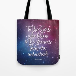 To the stars who listen & the dreams that are answered! Tote Bag