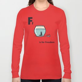 F is for freedom - the irony Long Sleeve T-shirt