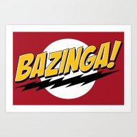 bazinga Art Prints featuring Bazinga by Maxx Hendriks